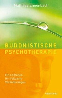 Buddhistische Psychotherapie - Ennenbach, Matthias