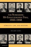 The Nuremberg SS-Einsatzgruppen Trial, 1945-1958