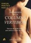 Manual práctico para el tratamiento de la columna vertebral : técnicas de tejidos blancos para aliviar el dolor de espalda