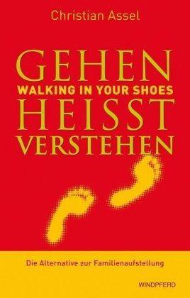 Gehen heißt verstehen - Walking in Your Shoes - Assel, Christian