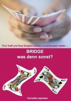 Bridge was denn sonst? - Leymann, Cornelia