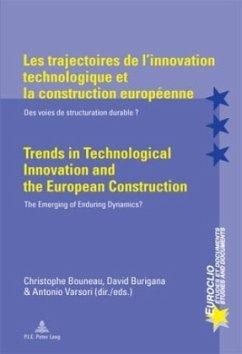 Les trajectoires de l'innovation technologique et la construction européenne. Trends in Technological Innovation and the European Construction