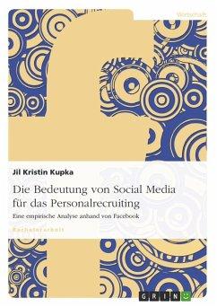 Die Bedeutung von Social Media für das Personalrecruiting - Kupka, Jil Kristin
