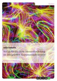 Social Media: Eine Herausforderung im integrierten Kommunikationsmix - Sabeike, Julia
