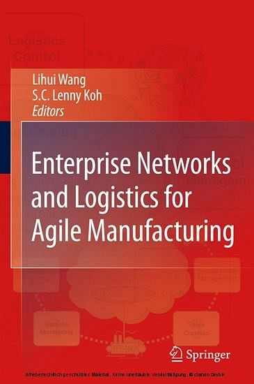 Enterprise Networks and Logistics for Agile Manufacturing Lihui Wang and S.C. Lenny Koh