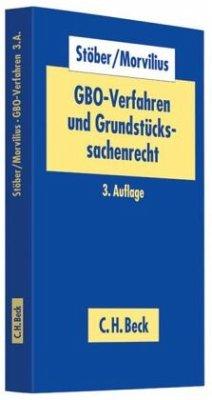 GBO-Verfahren und Grundstückssachenrecht - Stöber, Kurt