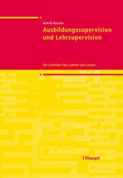 Ausbildungssupervision und Lehrsupervision - Hassler, Astrid