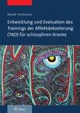 Entwicklung und Evaluation des Trainings der Affektdekodierung (TAD) für schizophren Kranke