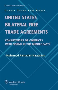 United States Bilateral Free Trade Agreements: Consistencies or Conflicts with Norms in the Middle East? - Hassanien, Mohamed Ramadan