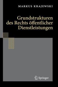 Grundstrukturen des Rechts öffentlicher Dienstleistungen - Krajewski, Markus