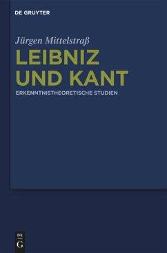 Leibniz und Kant - Mittelstraß, Jürgen