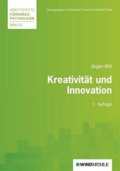 Kreativität und Innovation - Witt, Jürgen