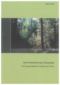 Vom Fichtenforst zum Dauerwald