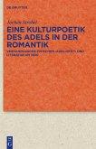 Eine Kulturpoetik des Adels in der Romantik