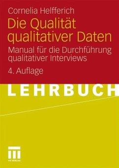 Die Qualität qualitativer Daten - Helfferich, Cornelia