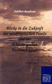 Blicke in die Zukunft der nordfriesischen Inseln und der Schleswigschen Festlandsküste