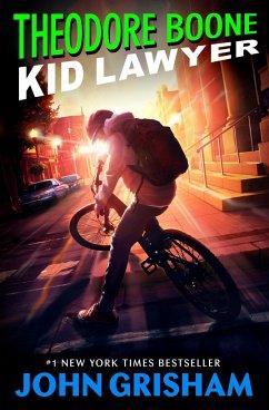 Theodore Boone: Kid Lawyer - Grisham, John