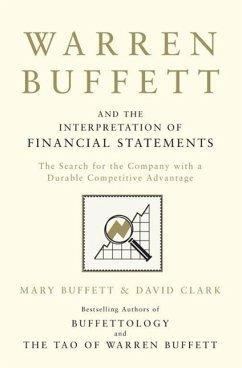 Warren Buffett and the Interpretation of Financial Statements - Buffett, Mary; Clark, David