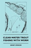 Clear-Water Trout Fishing With Worm
