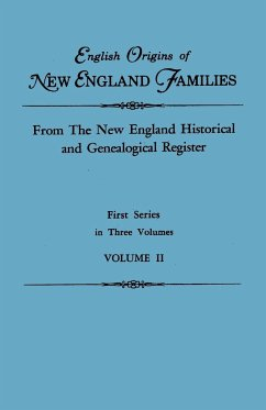 English Origins of New England Families. From The New England Historical and Genealogical Register. First Series, in Three Volumes. Volume II - New England
