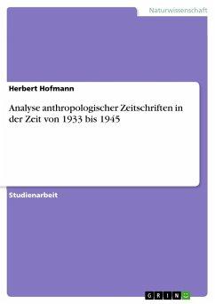 Analyse anthropologischer Zeitschriften in der Zeit von 1933 bis 1945 - Hofmann, Herbert