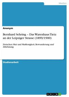 Bernhard Sehring - Das Warenhaus Tietz an der Leipziger Strasse (1899/1900)