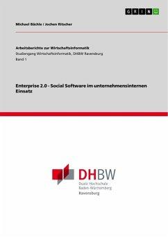 Enterprise 2.0 - Social Software im unternehmensinternen Einsatz - Bächle, Michael Ritscher, Jochen