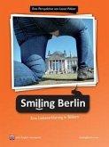 """""""Smiling Berlin - Eine Liebeserklärung in Bildern"""""""