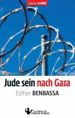 Jude sein nach Gaza - Benbassa, Esther