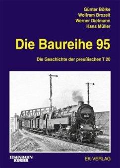 Die Baureihe 95 - Bölke, Günter; Brozeit, Wolfram; Dietmann, Werner; Müller, Hans