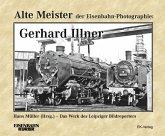 Alte Meister der Eisenbahn-Fotographie: Gerhard Illner