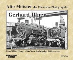 Alte Meister der Eisenbahn-Fotographie: Gerhard...