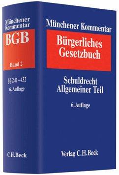 Münchener Kommentar zum Bürgerlichen Gesetzbuch Bd. 2: Schuldrecht Allgemeiner Teil §§ 241-432