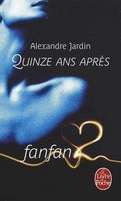Fanfan2 quinze ans apres von alexandre jardin for Alexandre jardin epub