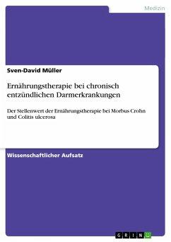 Ernährungstherapie bei chronisch entzündlichen Darmerkrankungen - Müller, Sven-David