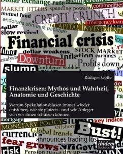 Finanzkrisen: Mythos und Wahrheit, Anatomie und...