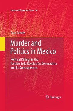 Murder and Politics in Mexico - Schatz, Sara
