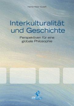 Interkulturalität und Geschichte - Yousefi, Hamid Reza