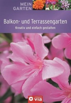 Mein Garten - Balkon- und Terrassengarten
