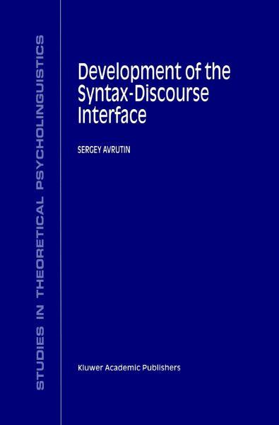 Development of the Syntax-Discourse Interface - Avrutin, S.
