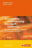 Successfully Implementing Microsoft Dynamics(TM)