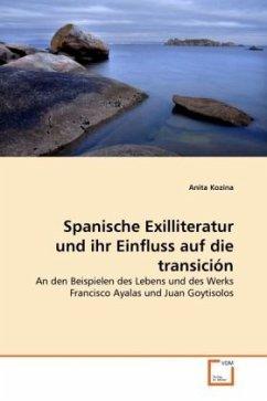 Spanische Exilliteratur und ihr Einfluss auf die transición