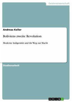 Boliviens zweite Revolution - Keller, Andreas