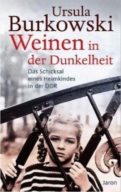 Weinen in der Dunkelheit - Burkowski, Ursula