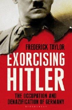 Exorcising Hitler - Taylor, Frederick