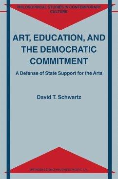 Art, Education, and the Democratic Commitment - Schwartz, D. T.