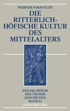 Die ritterlich-höfische Kultur des Mittelalters - Paravicini, Werner