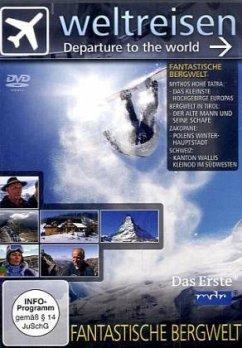 Weltreisen - Fantastische Bergwelten
