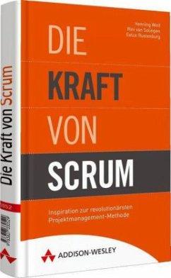 Die Kraft von Scrum - Wolf, Henning;Solingen, Rini van;Rustenburg, Eelco