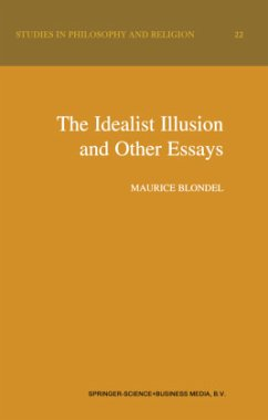 The Idealist Illusion and Other Essays - Blondel, Maurice